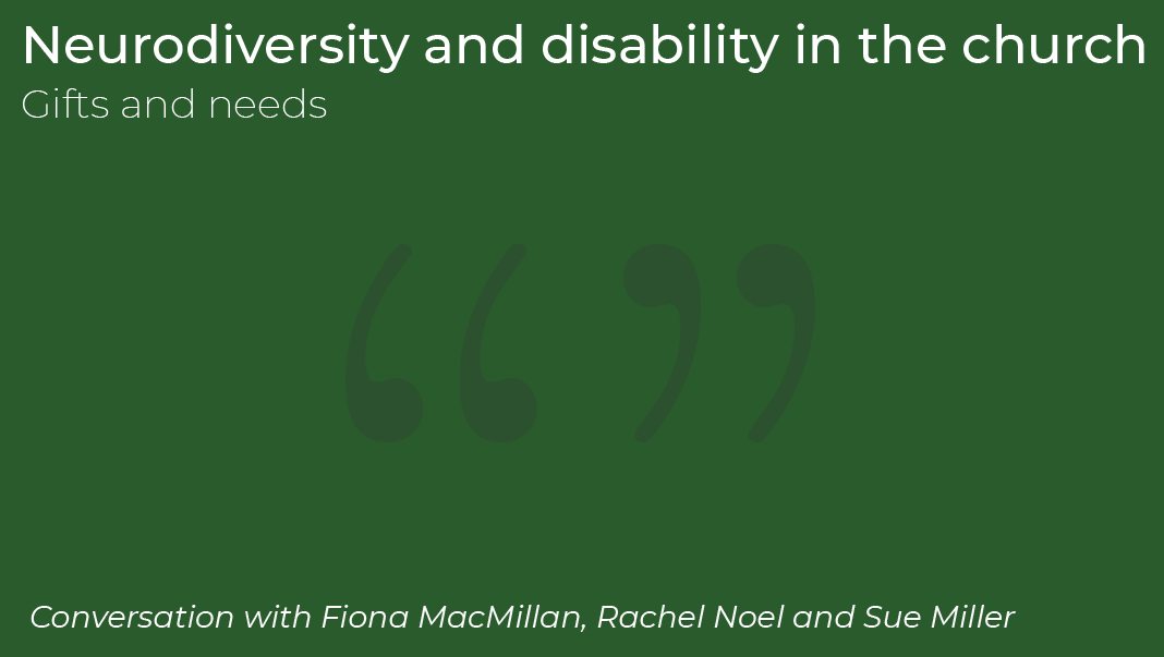 Podcast 2: Neurodiversity and disability in the church