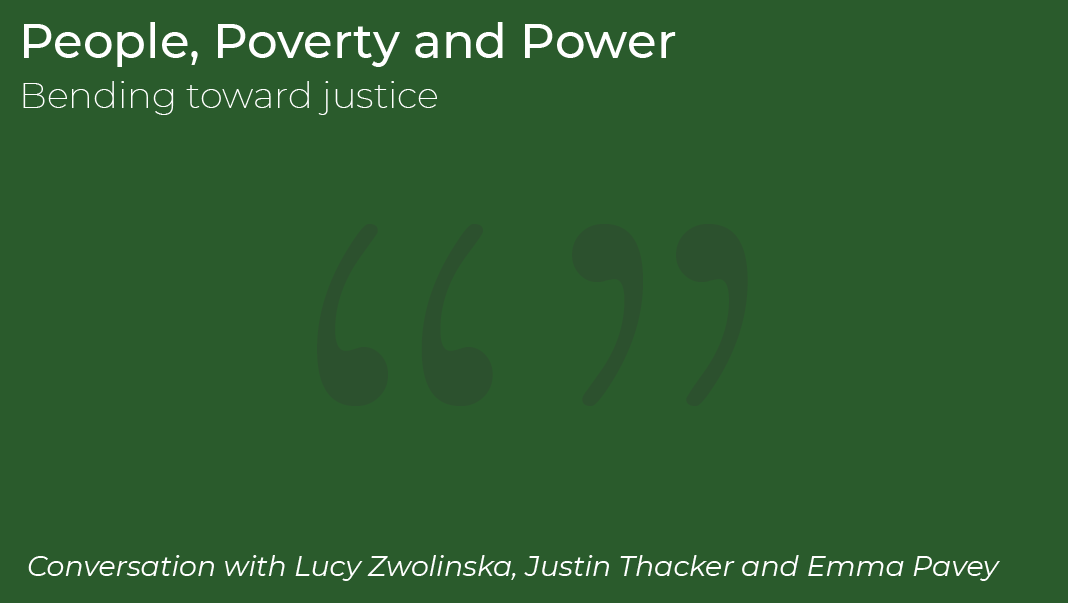 Podcast 5: People, Poverty and Power: bending toward justice