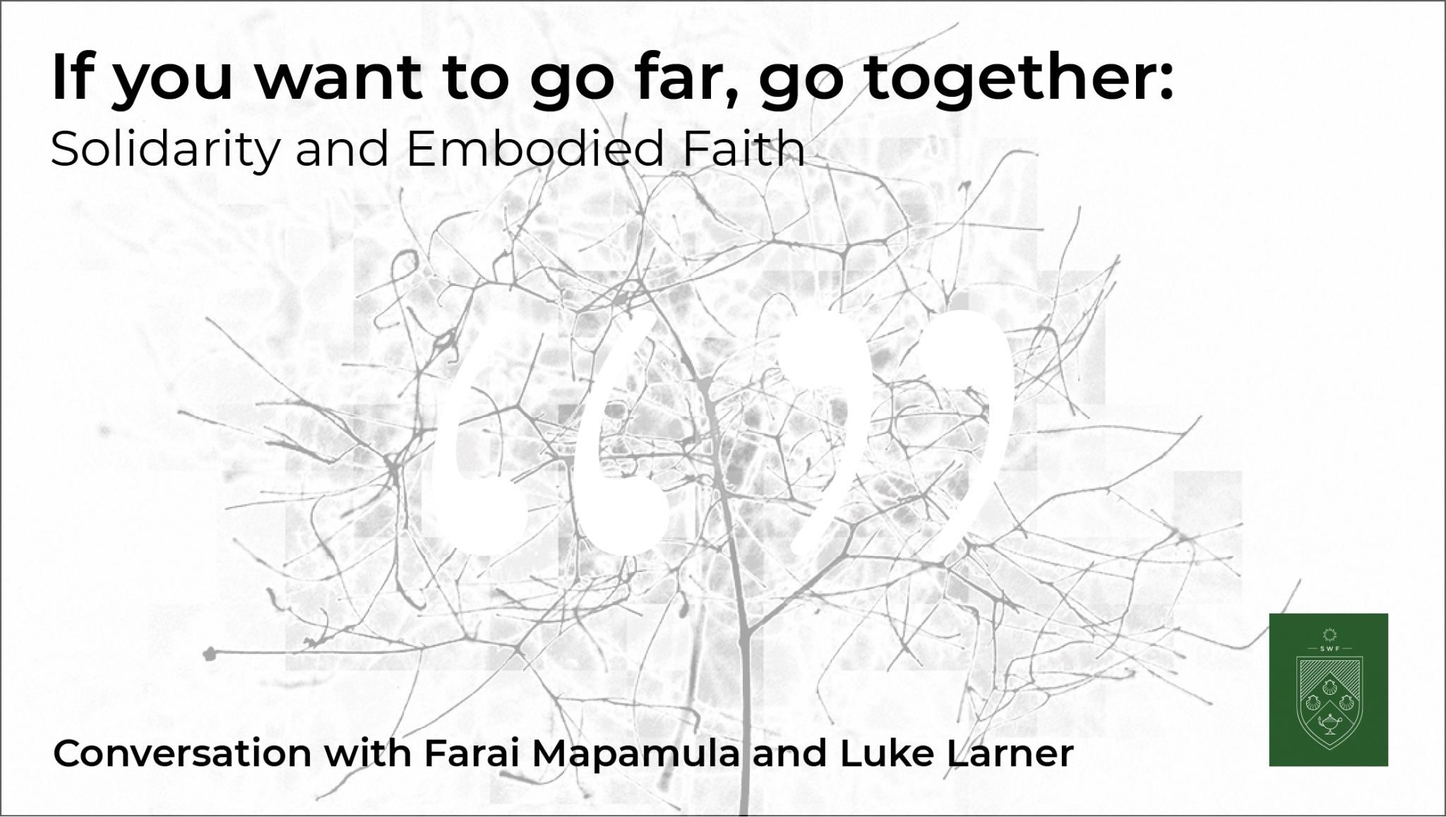 Podcast 8: If you want to go far, go together